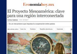 Nuestro Asociado Carlos Cabrera analiza el Proyecto Mesoamérica en Economía Hoy