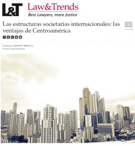 Artículo de nuestra Asociada Ana Cristina Aresomena en Law and Trends sobre estructuras societarias internacionales