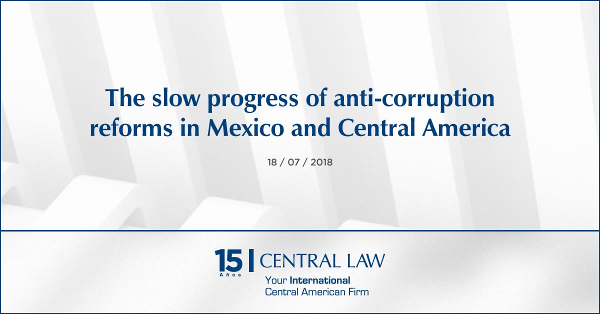 The slow progress of anti-corruption reforms in Mexico and Central America