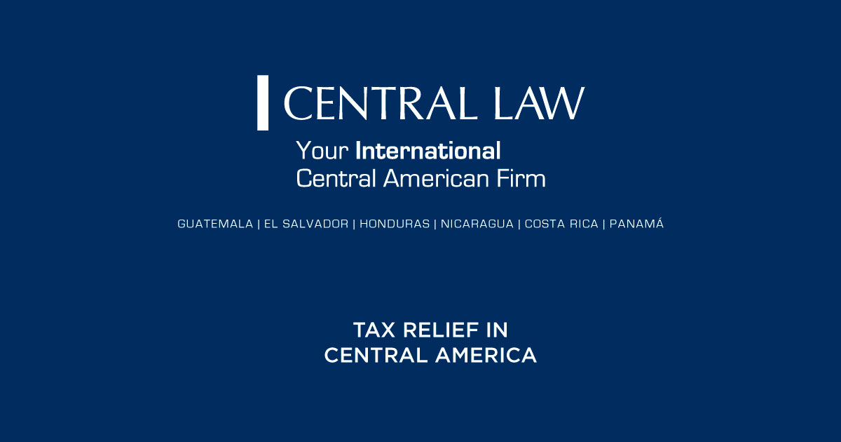 TAX RELIEF IN CENTRAL AMERICA