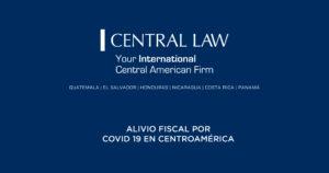 ALIVIO FISCAL POR COVID 19 EN CENTROAMÉRICA