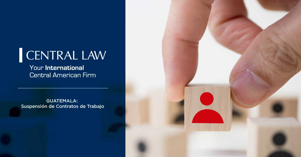 GUATEMALA: Comunicado Acuerdo Ministerial 140-2020 Suspensión de Contratos de Trabajo